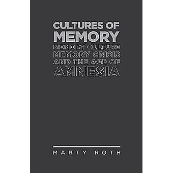 Kulturer af Hukommelse - Memory Kultur - Memory Crisis og Age of Amn