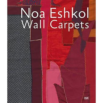 Noa Eshkol - Wall Carpets by Opelvillen Stiftung - 9783775737517 Book