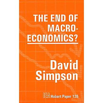 The End of Macroeconomics by David Simpson - 9780255363389 Book