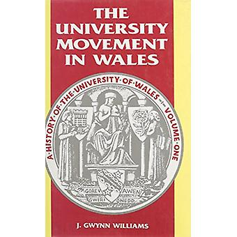 History of the University of Wales - University Movement in Wales v. 1