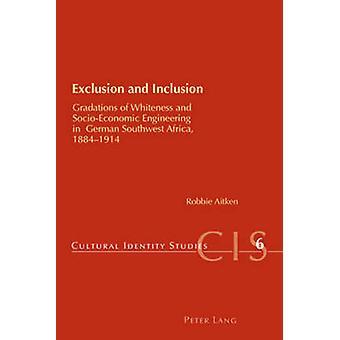 Exclusion and Inclusion - Gradations of Whiteness and Socio-economic E