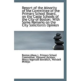 Report of the Minority of the Committee of the Primary School Board, on the Caste Schools of the Cit