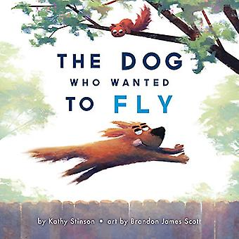 The Dog Who Wanted to Fly by Kathy Stinson - 9781773212807 Book