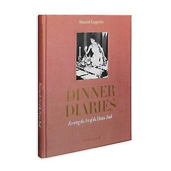 Dinner Diaries - Reviving the Art of the Hostess Book by Daniel Cappel