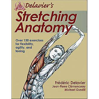 Delaviers Stretching Anatomy by Frederic Delavier