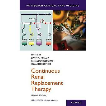Continuous Renal Replacement Therapy (2nd Revised edition) by John A.
