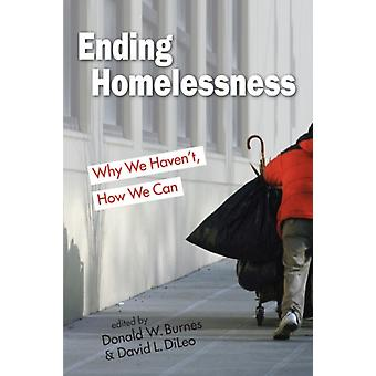 Ending Homelessness by Edited by David L Dileo & Edited by Donald W Burnes