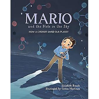 Mario and the Hole in the Sky - How a Chemist Saved Our Planet by Eliz