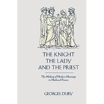 Ritari, nainen ja pappi: Modernin avioliiton tekeminen keskiaikaisessa Ranskassa