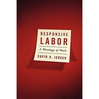 Trabalho Responsivo - Uma Teologia do Trabalho por David H. Jensen - 97806642302