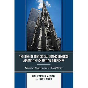 The Rise of Historical Consciousness Among the Christian Churches by
