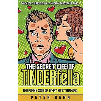 The Secret Life of Tinderfella - The Funny Side of What He's Thinking