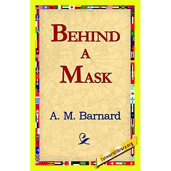 Behind a Mask by A M Barnard - 9781421818146 Book