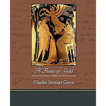 A Fleece of Gold by Charles Stewart Given - 9781438573205 Book
