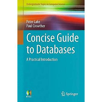 Concise Guide to Databases - A Practical Introduction by Peter Lake -
