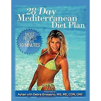 28 Day Mediterranean Diet Plan by Ayhan - 9781601452498 Book