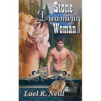 Stone Dreaming Woman by Lael R Neill - 9781612176499 Book
