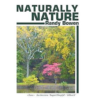 Naturally Nature by Randy Bowen - 9781642141573 Book