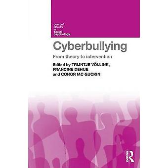 Cyberbullying - From Theory to Intervention by Trijntje Vollink - 9781
