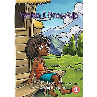 When I Grow Up by Nelson Eae - 9781925901306 Book