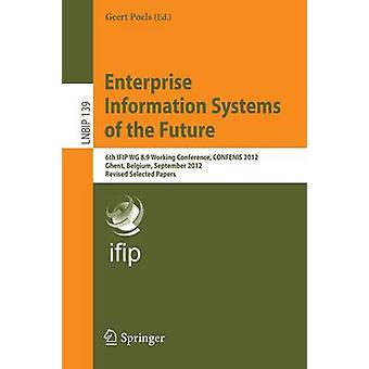 Enterprise Information Systems of the Future - 6th IFIP WG 8.9 Working