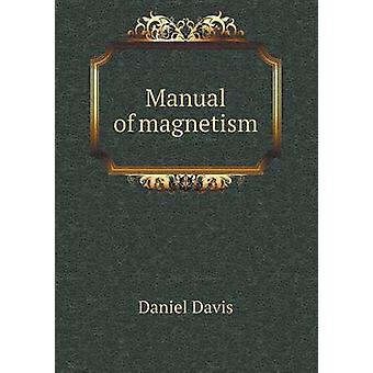 Manual of Magnetism by Daniel Davis - 9785519208024 Book