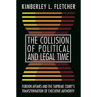 The Collision of Political and Legal Time by Kimberley L. Fletcher