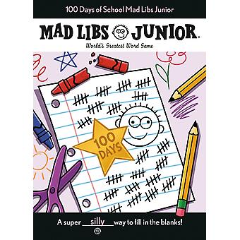 100 Days of School Mad Libs Junior  Worlds Greatest Word Game by Kim Ostrow