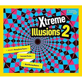 Xtreme illusioner 2 av National Geographic - Gianni A Sarcone - 978142