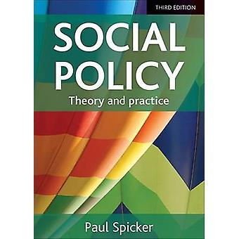 Social Policy - Theory and Practice (3rd Revised edition) by Paul Spic