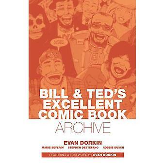 Bill & Teds utmärkta serietidning Arkiv av Evan Dorkin - Evan Dorki