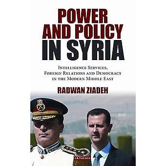 Power and Policy in Syrië - inlichtingendiensten - buitenlandse betrekkingen