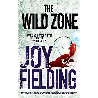 The Wild Zone by Joy Fielding - 9781847393630 Book