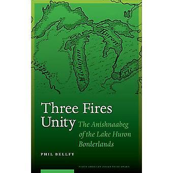 Trois incendies Unity - le Anishnaabeg de la zone frontalière du lac Huron par P