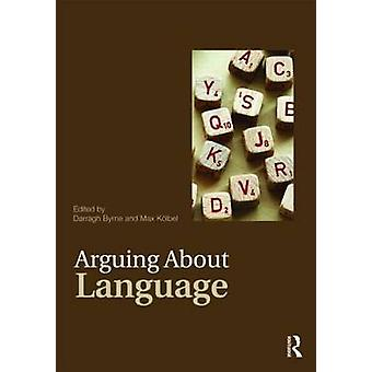 Arguing About Language by Darragh Byrne - Max Kolbel - 9780415462440