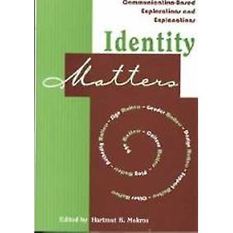 Identity Matters - Communication-based Explorations and Explanations b