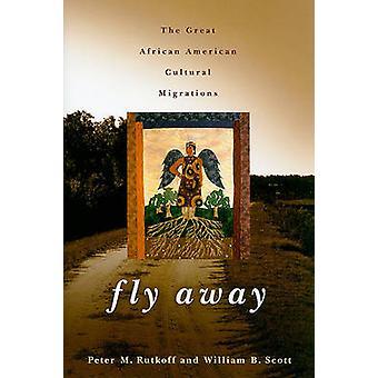 Fly Away - le grandi migrazioni culturale afro-americane di Peter M.