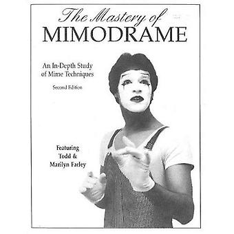 The Mastery of Mimodrame: An In-Depth Study of Mime Technique: An In-Depth Study of Mime Techniques