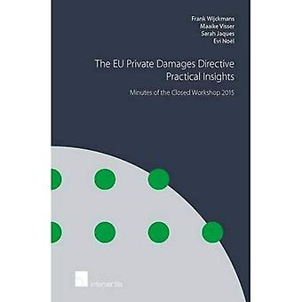 The EU Private Damages Directive - Practical Insights: Minutes of the Closed Workshop 2015