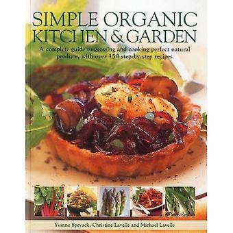 Simple & potager biologique: Un Guide complet pour la croissance et des produits naturels parfaits, avec plus de 150 recettes étape par étape de cuisson
