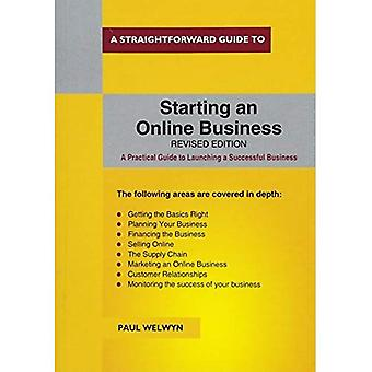 Straightforward Guide To Starting An Online Business� 2nd Ed.