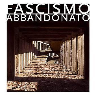 Fascismo Abbandonato [illustrerad]