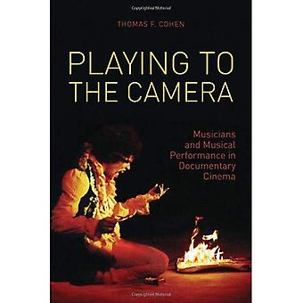 Playing to the Camera: Musicians and Musical Performance in Documentary Cinema (Nonfictions)
