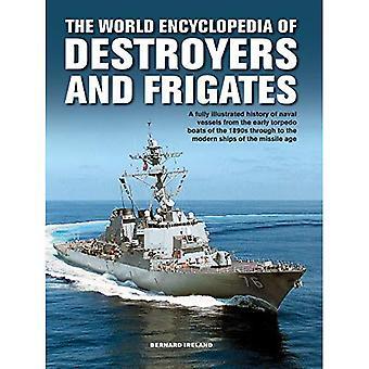 De torpedobootjagers en fregatten, World Encyclopedia of: An Illustrated History of torpedobootjagers en fregatten, uit torpedoboot torpedobootjagers, korvetten en Escort vaartuigen via de moderne schepen van de leeftijd van de raket