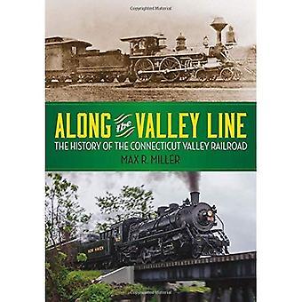 Langs de vallei-lijn: de geschiedenis van de Connecticut Valley Railroad (granaat Books)