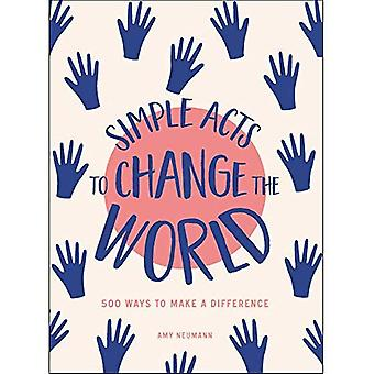 Simple Acts to Change the World: 500+ Ways to Make a Difference (Simple Acts)