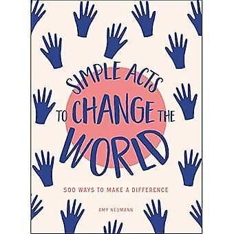 Yksinkertaiset toimenpiteet muuttaa maailmaa: 500 + tapoja tehdä ero (yksinkertainen säädökset)