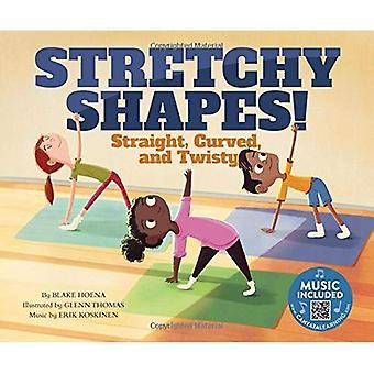 Stretchy Shapes!: Straight, Curved, and Twisty (Creative Movement)
