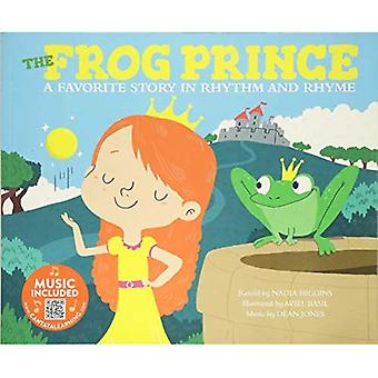 The Frog Prince: A Favorite Story in Rhythm and Rhyme (Fairy Tale Tunes)