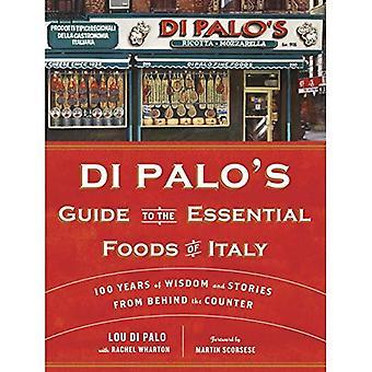 Guía de di Palo de los alimentos esenciales de Italia: 100 años de sabiduría y de historias detrás del contador